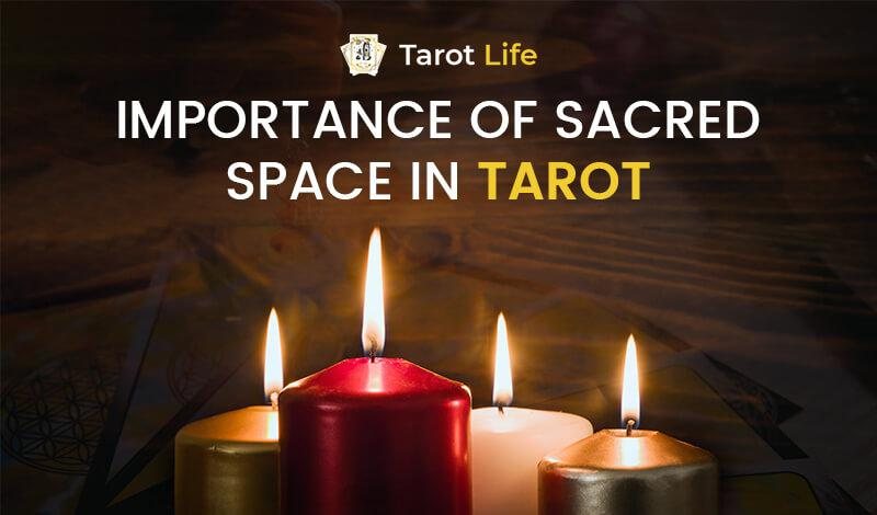 Importance of Sacred Space in Tarot reading