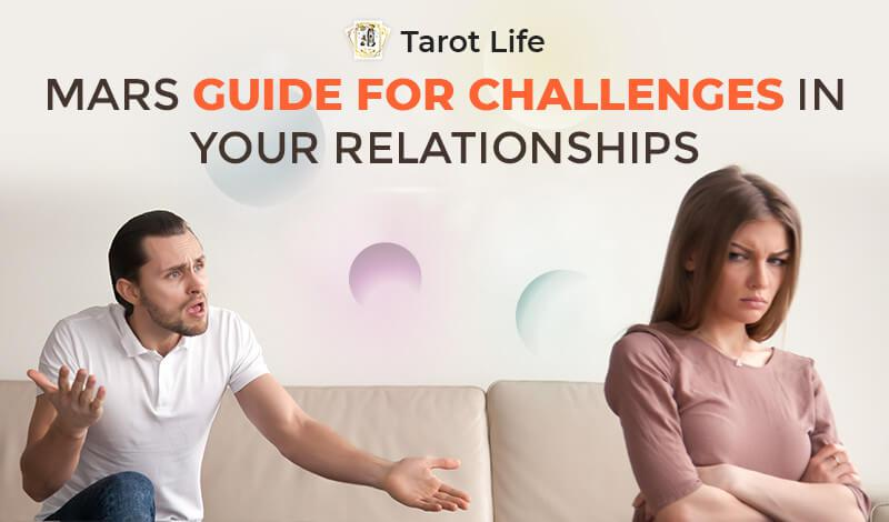 Mars Guide For Challenges In Your Relationships