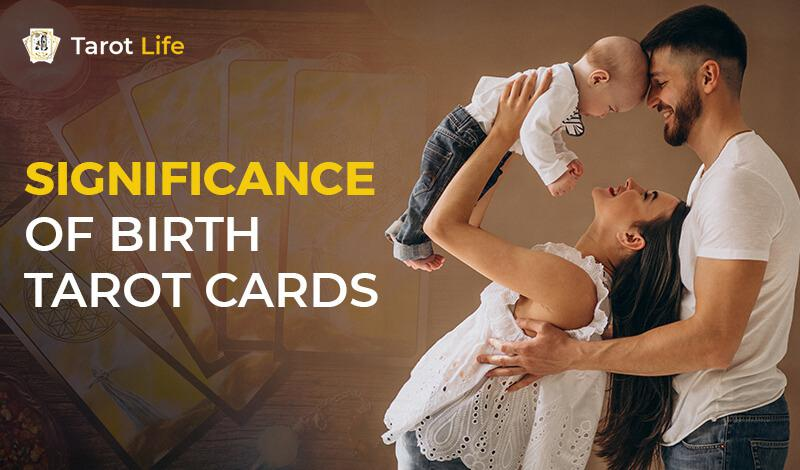 Significance of Birth Tarot Cards