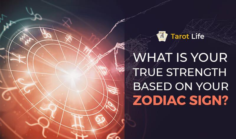 What is your true strength based on your zodiac sign