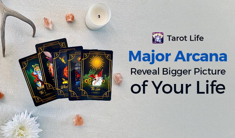 Major Arcana-Reveal bigger picture of your life