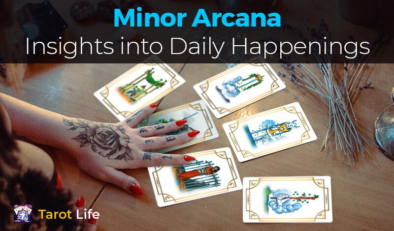 Minor Arcana- Insights into daily happenings