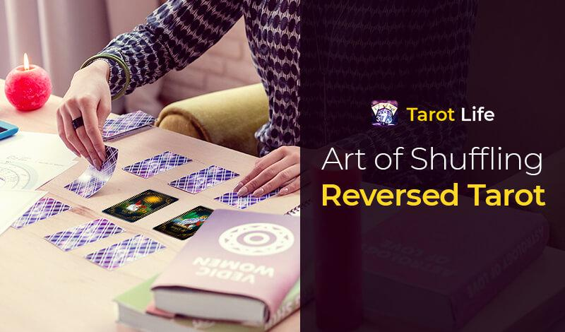 Art of Shuffling reversed tarot