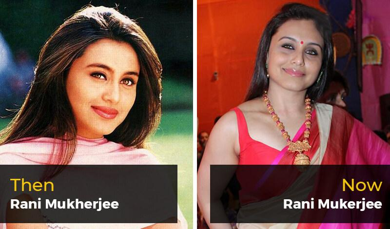 Then Rani Mukherjee- Now Rani Mukerjee