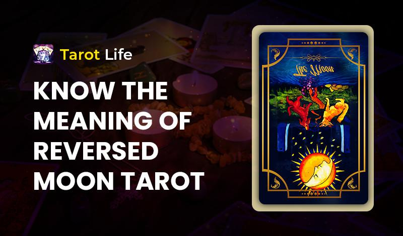 Know the meaning of Reversed Moon Tarot