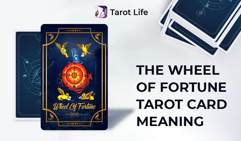 The Wheel Of Fortune Tarot Card Meaning