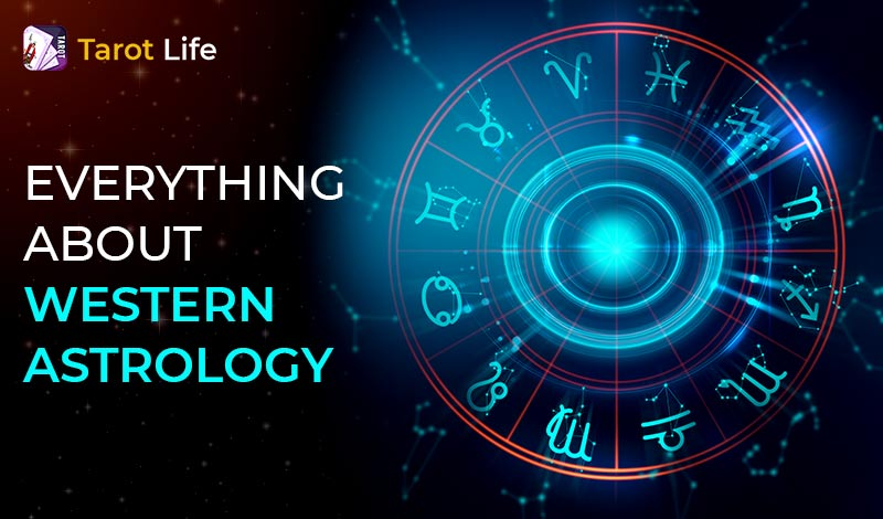 Western Astrology – Everything You Need To Know