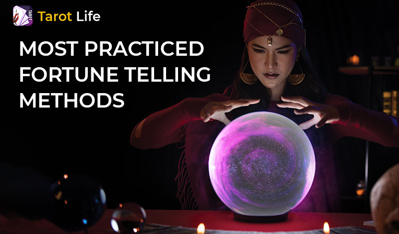 Most Practiced Fortune Telling Methods