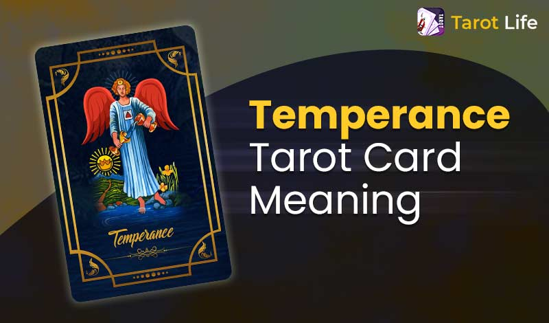 Temperance Tarot Card Meaning – Upright And Reversed