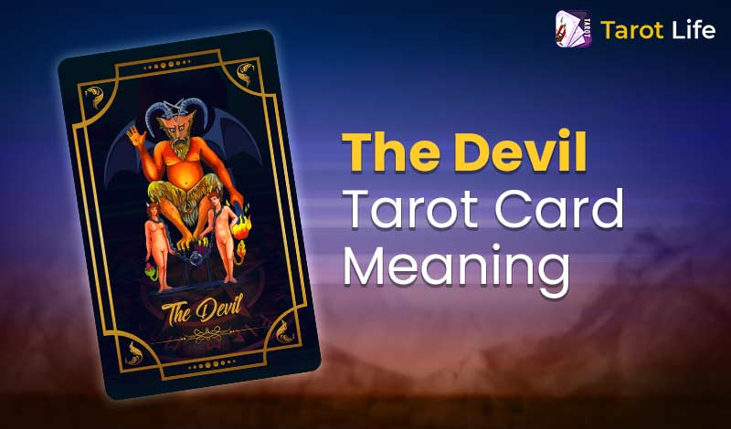 The Devil Tarot Card Meaning – Upright And Reversed